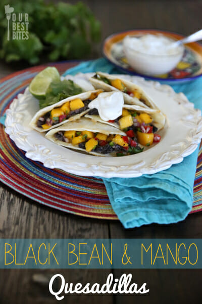 Quick fix dinner from Our Best Bites! Yummy Black Bean and Mango Quesadillas