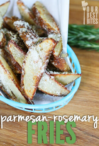 Oven-Baked Parmesan Rosemary Fries from Our Best Bites