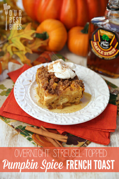 Streusel Topped Baked Pumpkin Spice French Toast from Our Best Bites