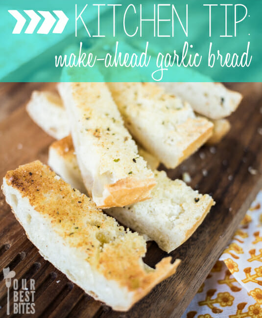 Make ahead garlic bread from Our Best Bites--always in your freezer!