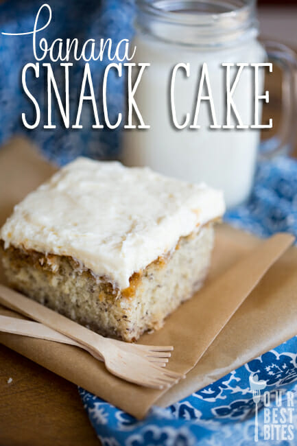 banana snack cake with cream cheese or brown butter frosting from Our Best Bites