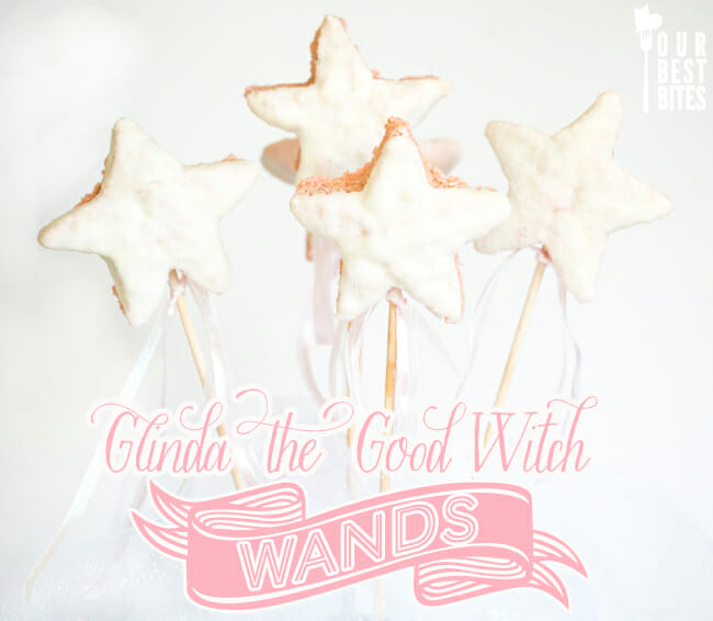 Glinda the Good Witch Wands from Our Best Bites