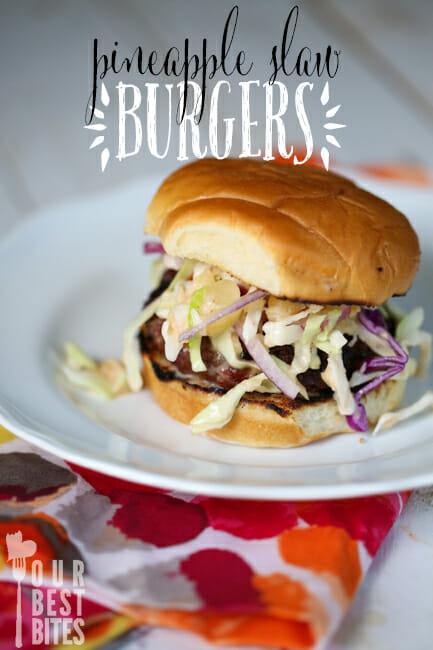 Pineapple Slaw Burgers from Our Best Bites