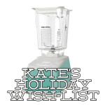 Kate's Holiday Wish List
