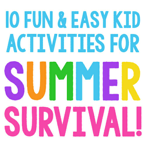 10 Fun (and Easy!) Things to do with Kids this Summer