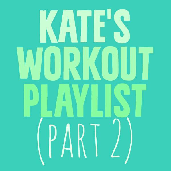 Kate's Workout Playlist, Part II