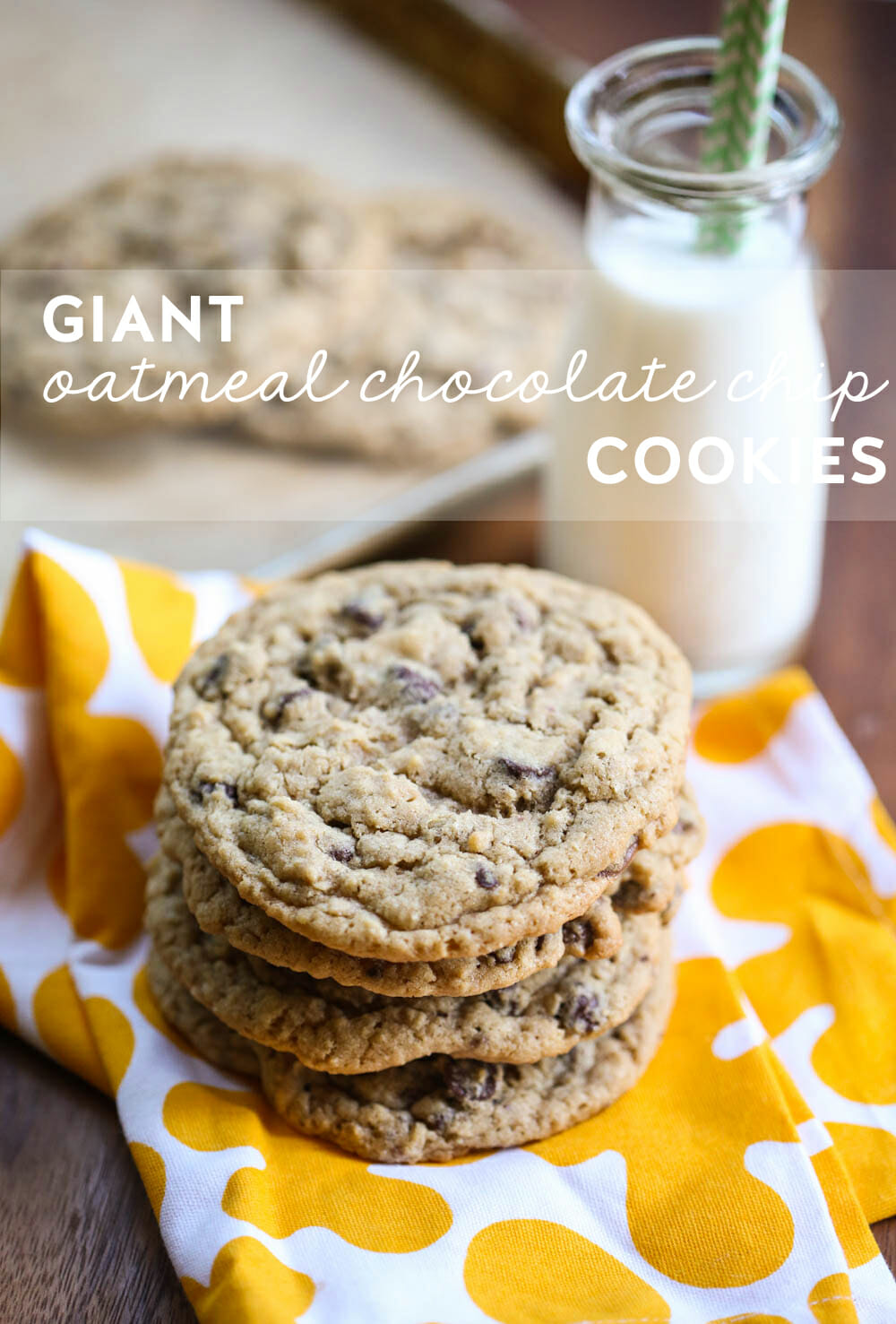 Giant Oatmeal Chocolate Chip Cookies Our Best Bites