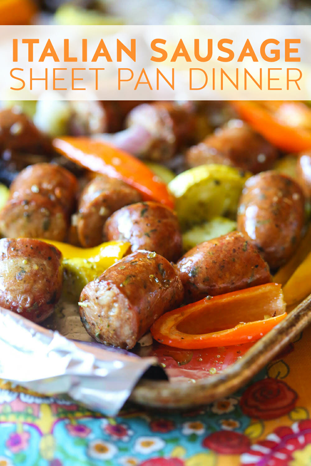 Italian sausage sheet pan dinner from Our Best Bites