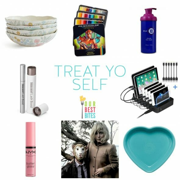 Treat Yo Self (Kate's Favorite Things)
