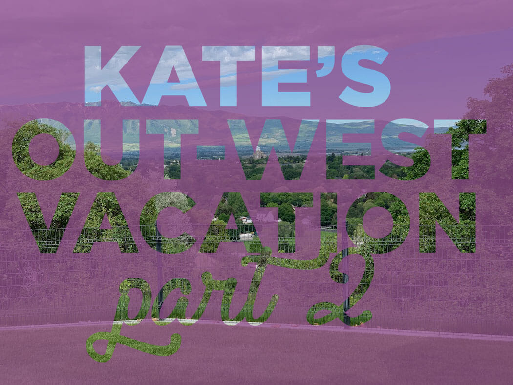 kate's out west vacation part ii header